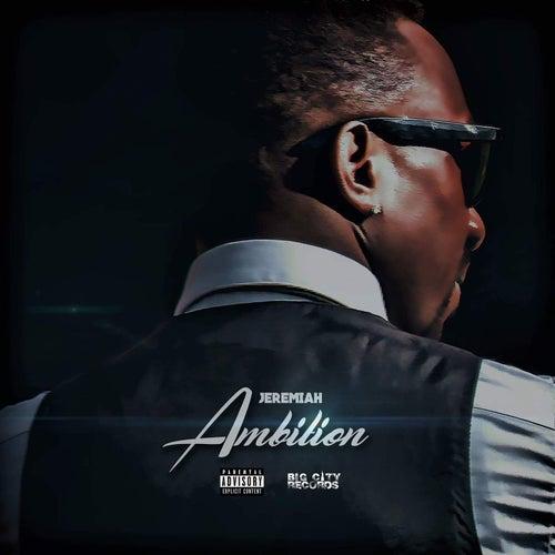 Ambition by Jeremiah