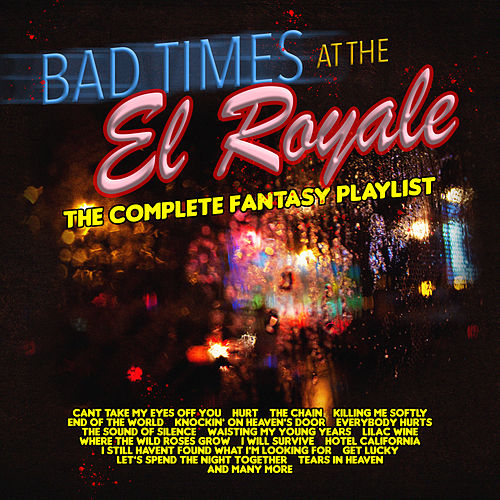 Bad Times at The El Royale - The Complete Fantasy Playlist von Various Artists