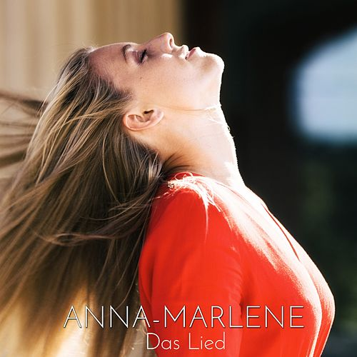 Das Lied by Anna-Marlene