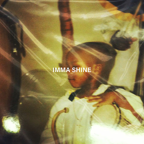 Imma Shine by Kassim