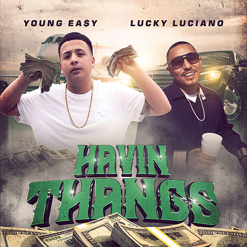 Havin Thangs (feat. Lucky Luciano) de Young Ea$y