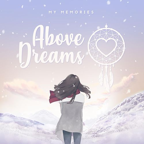My Memories by Above Dreams