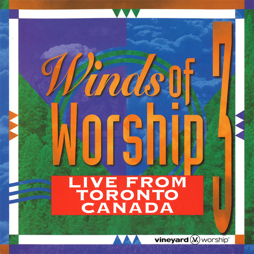 Winds of Worship, Vol. 3 - Live From Toronto, Canada by Vineyard Worship