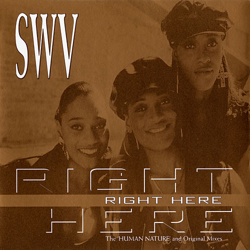 Right Here fra Swv