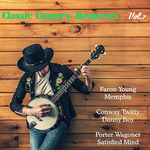 Classic Country Memories, Vol. 7 de Various Artists