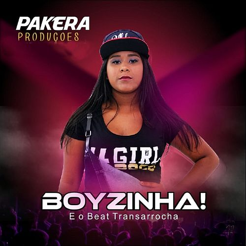 Boyzinha e o Beat Transarrocha de Boyzinha