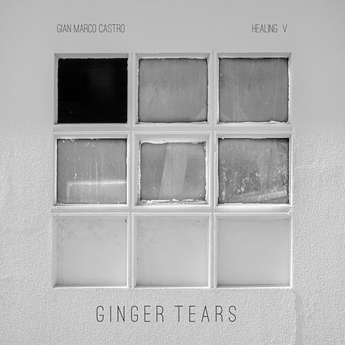 Ginger Tears - Healing V by Gian Marco Castro