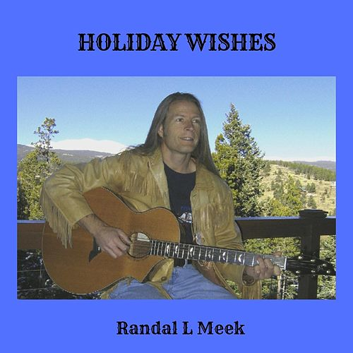 Holiday Wishes von Randal L Meek