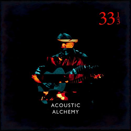 Thirty Three and a Third de Acoustic Alchemy