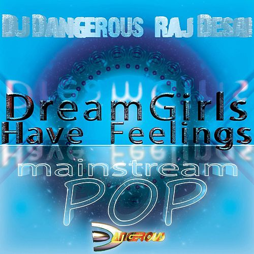 Dreamgirls Have Feelings de DJ Dangerous Raj Desai