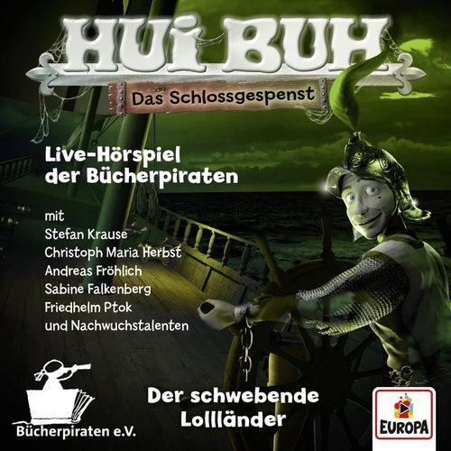 Live-Hörspiel: Der schwebende Lollländer von HUI BUH neue Welt