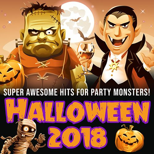 Halloween 2018: Super Awesome Hits for Party Monsters! de Various Artists