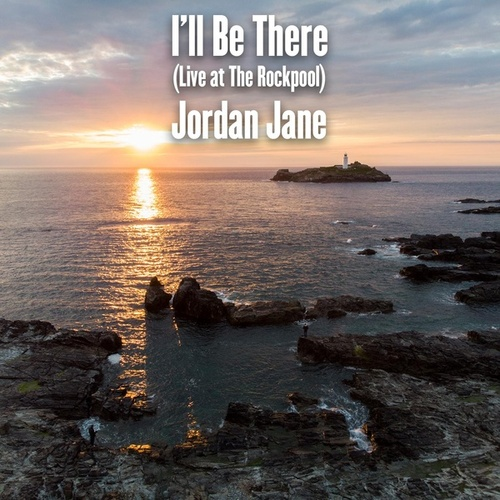 I'll Be There (Live at The Rockpool) by Jordan Jane