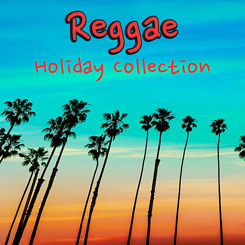 Reggae Holiday Collection by Various Artists
