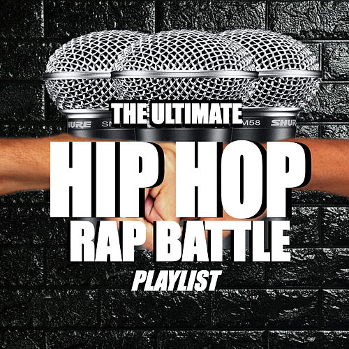 The Ultimate Hip Hop Rap Battle Playlist von Various Artists