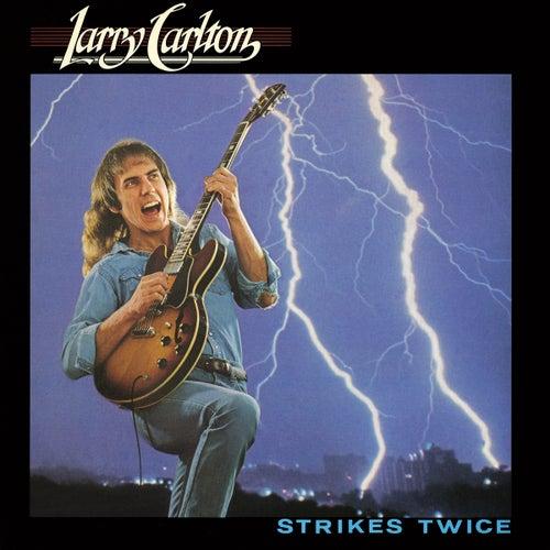Strikes Twice de Larry Carlton