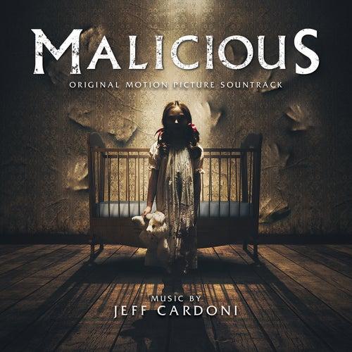 Malicious (Original Motion Picture Soundtrack) by Jeff Cardoni