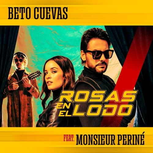 Rosas En El Lodo (feat. Monsieur Periné) de Beto Cuevas