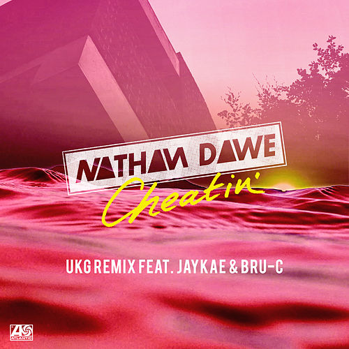 Cheatin' (feat. MALIKA, Jaykae & Bru - C) [UKG Remix] by Nathan Dawe