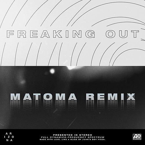 Freaking Out (Matoma Remix) de A R I Z O N A