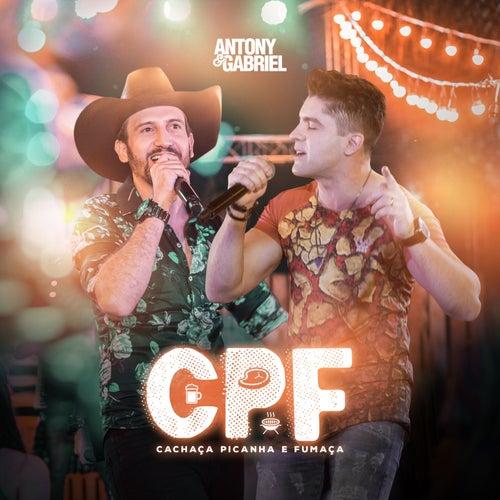 CPF (Cachaça, Picanha e Fumaça) von Antony & Gabriel