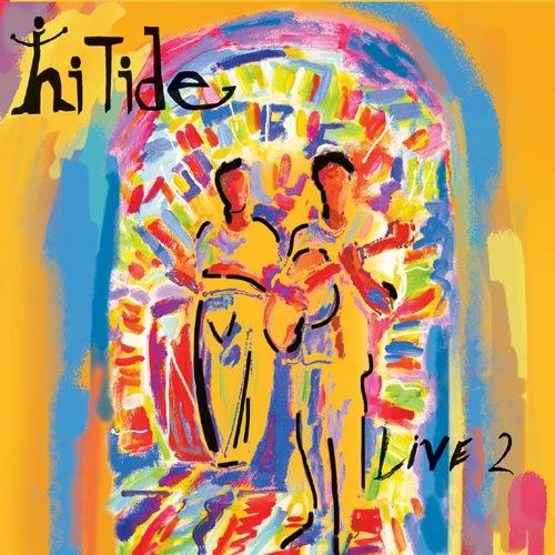 Hi Tide: Live 2 van Hi Tide