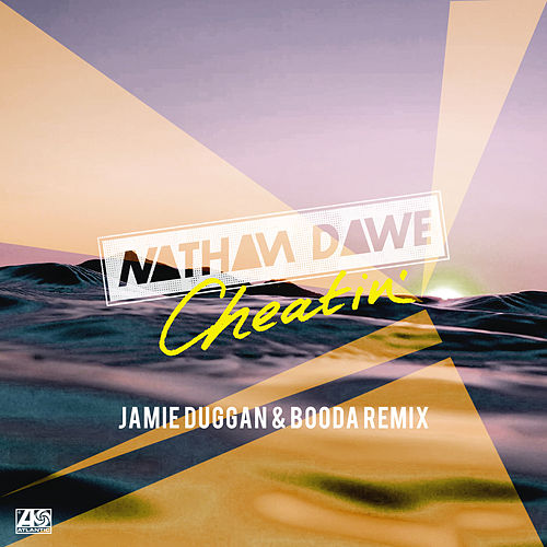 Cheatin' (feat. MALIKA) [Jamie Duggan & Booda Remix] by Nathan Dawe