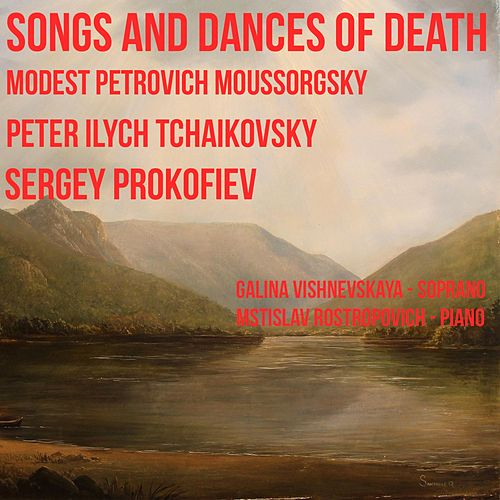 Songs And Dances Of Death by Galina Vishnevskaya