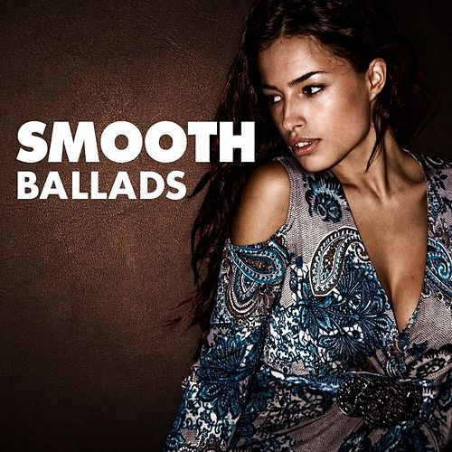 Smooth Ballads by Various Artists