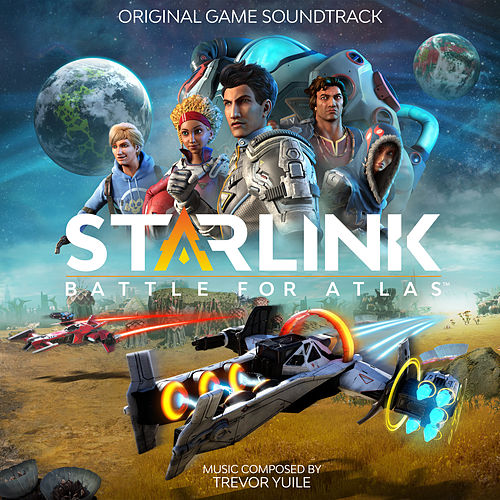 Starlink: Battle for Atlas (Original Game Soundtrack) by Trevor Yuile