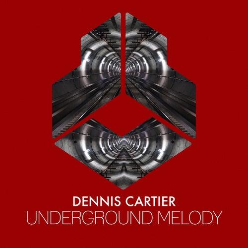 Underground Melody by Dennis Cartier