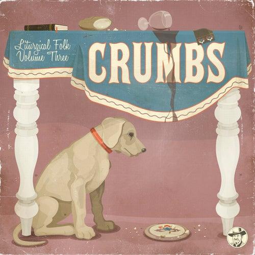 Crumbs by Liturgical Folk
