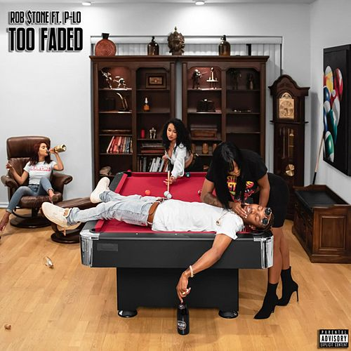 Too Faded by Rob $Tone