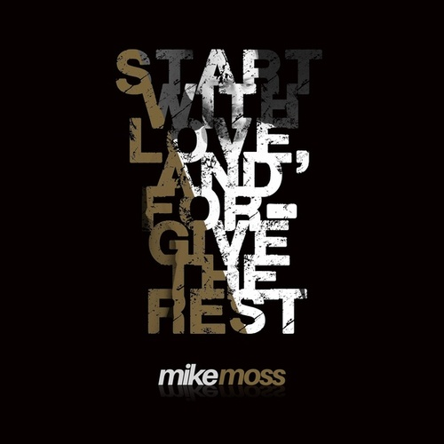 Start with Love, And Forgive the Rest de Mike Moss