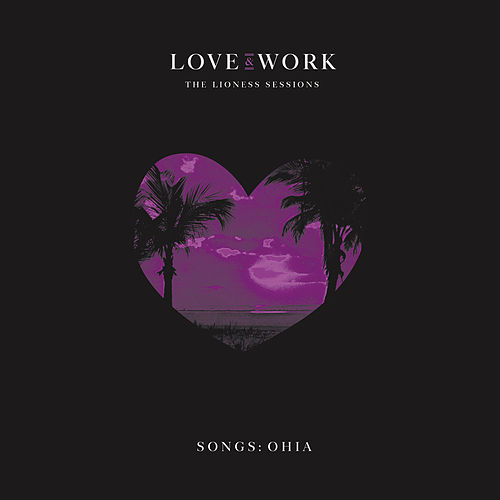 The Lioness (Deluxe Edition) by Songs: Ohia