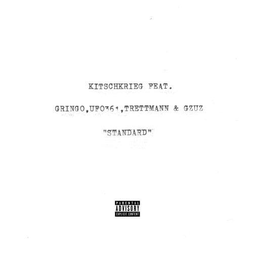 Standard (feat. Trettmann, Gringo, Ufo361 & Gzuz) by KitschKrieg