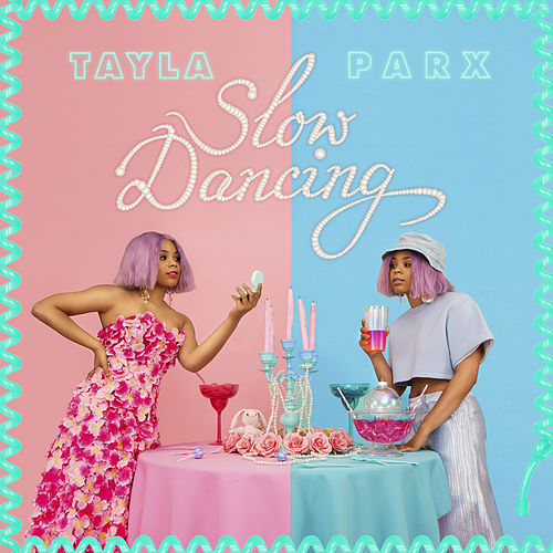 Slow Dancing by Tayla Parx