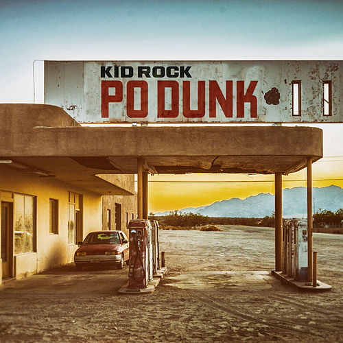 Po-Dunk (Radio Edit) by Kid Rock