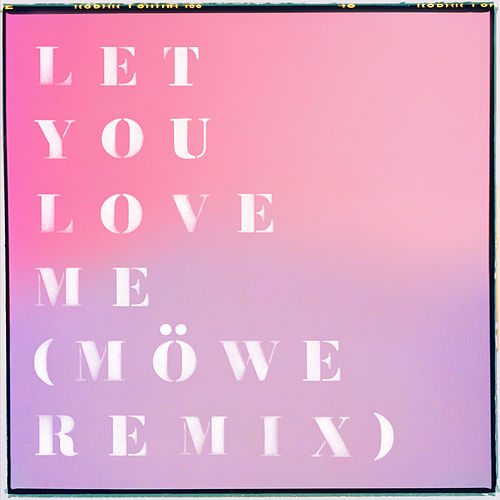 Let You Love Me (Möwe Remix) de Rita Ora