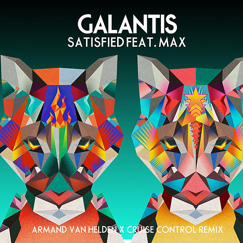 Satisfied (feat. MAX) (Armand Van Helden x Cruise Control Remix) von Galantis