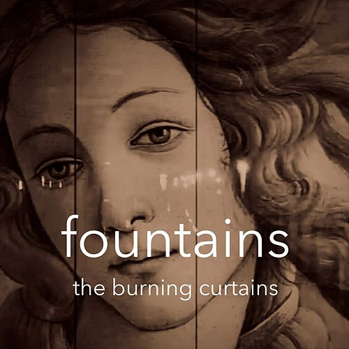 Fountains by The Burning Curtains