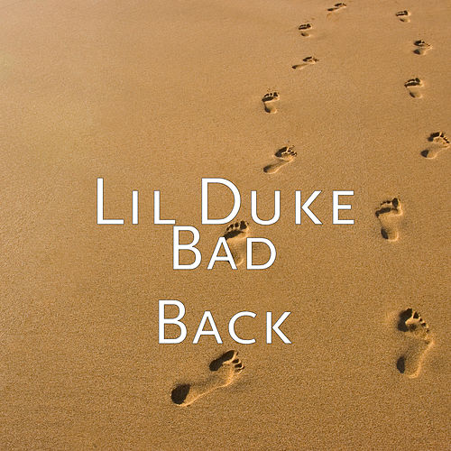 Bad Back by Lil' Duke