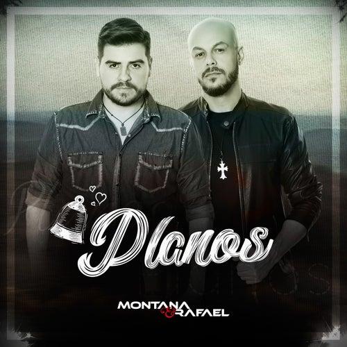 Planos von Montana e Rafael