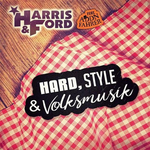 Hard, Style & Volksmusik (feat. Addnfahrer) von Harris