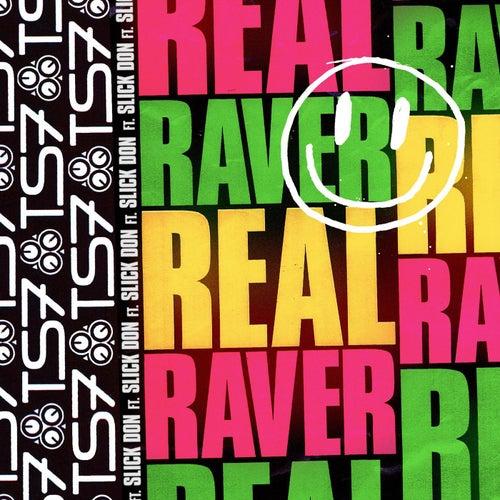 Real Raver von Ts7