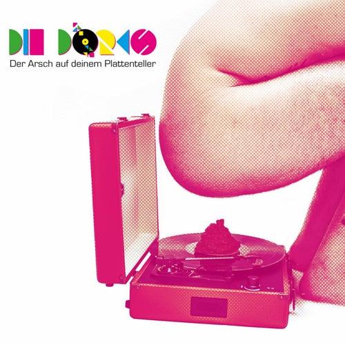 Der Arsch auf deinem Plattenteller by Die Dorks