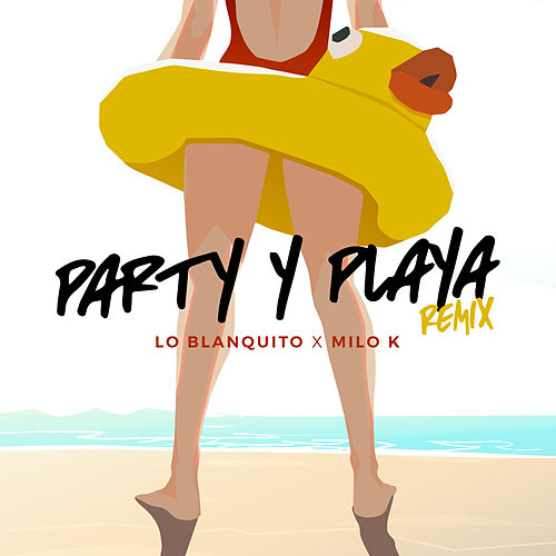 pArty Y plAya by Milok