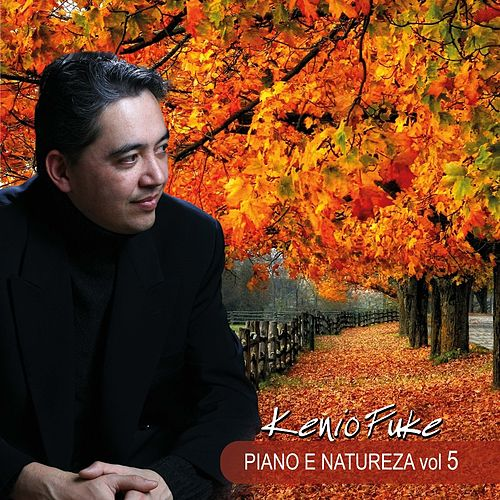 Piano e Natureza, Vol. 5 de Kenio Fuke