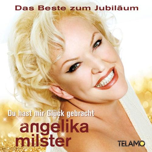 Du hast mir Glück gebracht - Das Beste zum Jubiläum de Angelika Milster