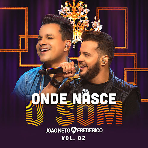 Onde Nasce o Som, Vol. 2 (Ao Vivo) de João Neto & Frederico